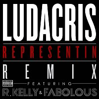 Ludacris, R. Kelly, Fabolous – Representin [Remix Explicit Version]