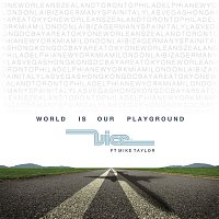 Vice, Mike Taylor – World Is Our Playground