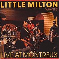 Little Milton – What It Is - Live At Montreux