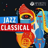 Various  Artists – Jazz Meets Classical (30 Stunning Crossovers)