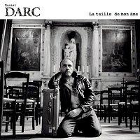 Daniel Darc – La Taille De Mon Ame