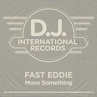 Fast Eddie – Move Something
