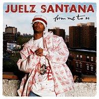 Juelz Santana – From Me To U