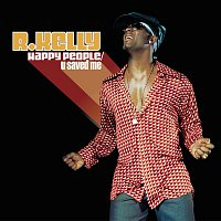 R. Kelly – Happy People/U Saved Me