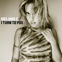 Melanie C – I Turn To You