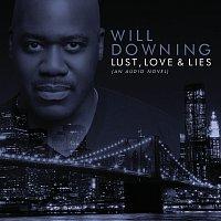 Will Downing – Lust, Love & Lies (An Audio Novel)