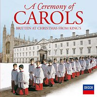 The Choir of King's College, Cambridge, Stephen Cleobury – A Ceremony Of Carols - Britten At Christmas From King's