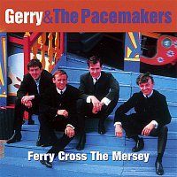 Gerry & The Pacemakers – Ferry Cross the Mersey: The Best of Gerry & The Pacemakers