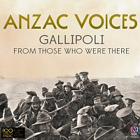 Různí interpreti – Anzac Voices: Gallipoli From Those Who Were There