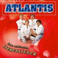 Atlantis – Ihre schonsten Liebeslieder