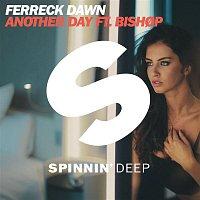 Ferreck Dawn, Bishop – Another Day (feat. BISHOP)