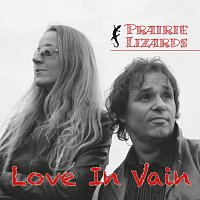 Prairie Lizards – Love In Vain