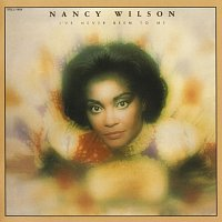 Nancy Wilson – I've Never Been To Me