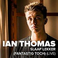 Ian Thomas – Fantastig Toch (Live)