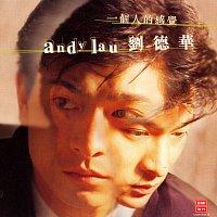 Andy Lau – Yi Ge Ren De Gan Jue