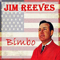 Jim Reeves – Bimbo