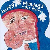 Happy Mondays – ...Yes Please