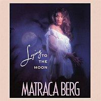 Matraca Berg – Lying To The Moon