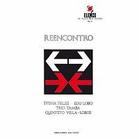 Sylvia Telles, Edu Lobo, Tamba Trio, Quinteto Villa-Lobos – Reencontro