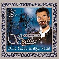 Oswald Sattler – Stille Nacht, Heilige Nacht