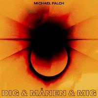 Michael Falch – Dig & Manen & Mig
