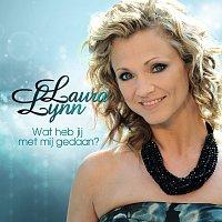 Laura Lynn – Wat Heb jij Met Mij Gedaan