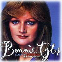 Bonnie Tyler – Lost In France - The Early Years