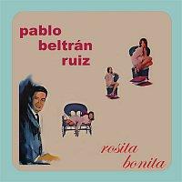Pablo Beltran Ruiz – Rosita Bonita