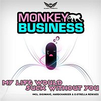 Monkey Business – My Life Would Suck Without You