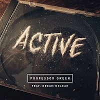 Professor Green, Dream Mclean – Active