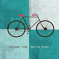 Martin Denny – Leisure Time