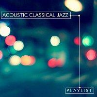 Různí interpreti – Acoustic Classical Jazz Playlist