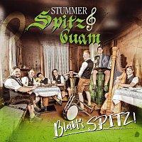 Stummer Spitzbuam – Bleibt's SPITZ!