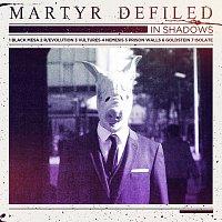 Martyr Defiled – In Shadows