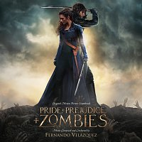 Fernando Velázquez – Pride And Prejudice And Zombies [Original Motion Picture Soundtrack]