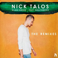 Nick Talos, BullySongs – Glass House [The Remixes]