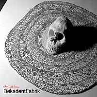 DekadentFabrik – Opium Jazz