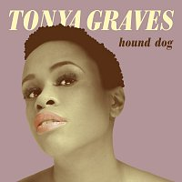 Tonya Graves – Hound Dog