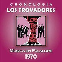 Los Trovadores – Los Trovadores Cronología - Música en Folklore (1970)