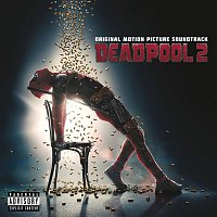 Various Artists.. – Deadpool 2 (Original Motion Picture Soundtrack)