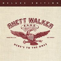 Rhett Walker Band – Here's To The Ones (Deluxe Edition)