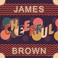 James Brown – Cheerful