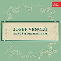 Josef Venclů se svým orchestrem – Josef Venclů se svým orchestrem