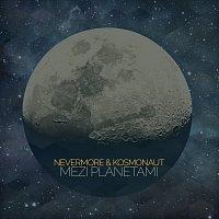 Nevermore & Kosmonaut – Mezi planetami