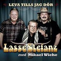 Lasse Stefanz, Mikael Wiehe – Leva tills jag dor