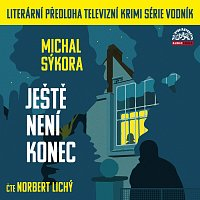 Norbert Lichý – Sýkora: Ještě není konec