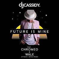 DJ Cassidy – Future Is Mine (feat. Chromeo & Wale) [Jetique x MYNGA  Remix]