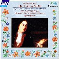 Ex Cathedra Chamber Choir, Ex Cathedra Baroque Orchestra, Jeffrey Skidmore – Delalande: Regina Coeli, De Profundis, Cantate Domino