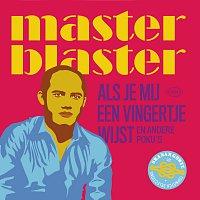 Master Blaster – Als Je Mij Een Vingertje Wijst (En Andere Poku's)