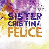 Sister Cristina – Felice